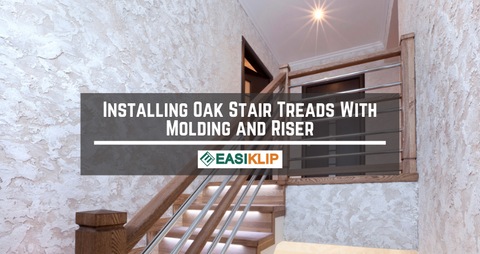 Installing Oak Stair Treads With Molding and Riser