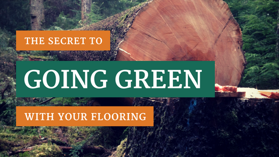 The Secret to Going Green With Your Flooring