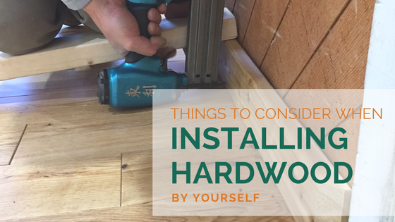 Things To Consider When Installing Hardwood Flooring Yourself