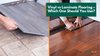 Vinyl vs Laminate Flooring – Which One Should You Use?
