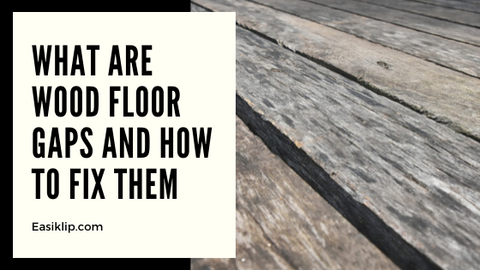What Are Wood Floor Gaps and How to Fix Them