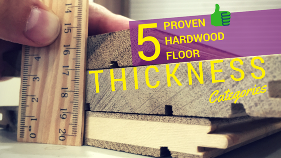 5 Proven Hardwood Flooring Thickness Chart Categories Easiklip