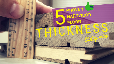 5 Proven Hardwood Flooring Thickness Chart & Categories
