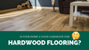Is Your Home a Good Candidate for Hardwood Flooring?