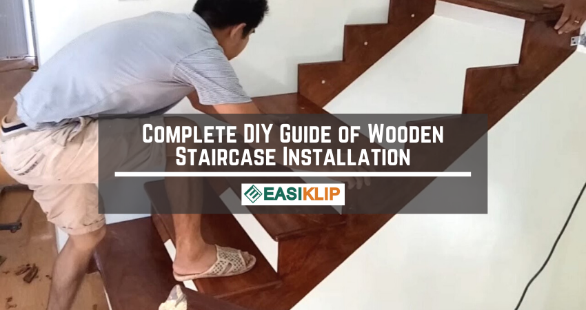 Complete DIY Guide of Wooden Staircase Installation