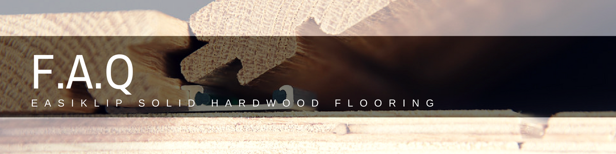 FAQ - Easiklip solid hardwood floating flooring