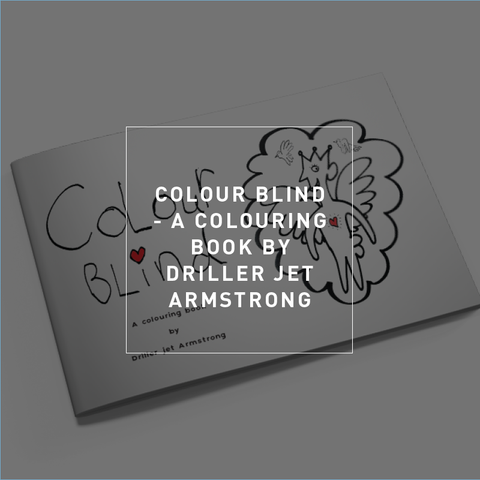 Colour Blind - A Colouring Book by Driller Jet Armstrong - Soft Cover