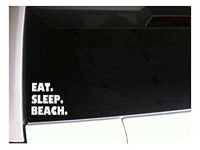 "Eat Sleep Beach 6"" Vinyl Sticker Decal *I43 Ocean Sand Surfing Waves Summer Car"