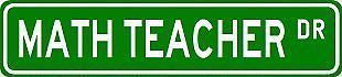 MATH TEACHER Street Sign ~ Custom Sticker Decal Wall Window Door Art Vinyl