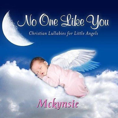 No One Like You, Personalized Lullabies for Mckynsie - Pronounced