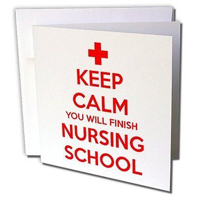 EvaDane - Quotes - Keep Calm You Will Finish Nursing School - 6 Greeting Cards