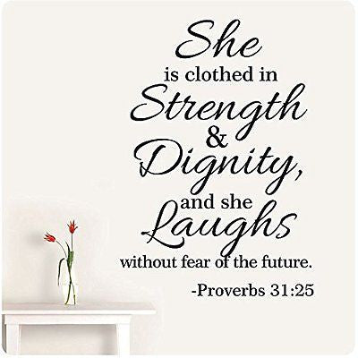 "32"" Proverbs 31:25 She Is Clothed in Strength and Dignity and She Laughs"