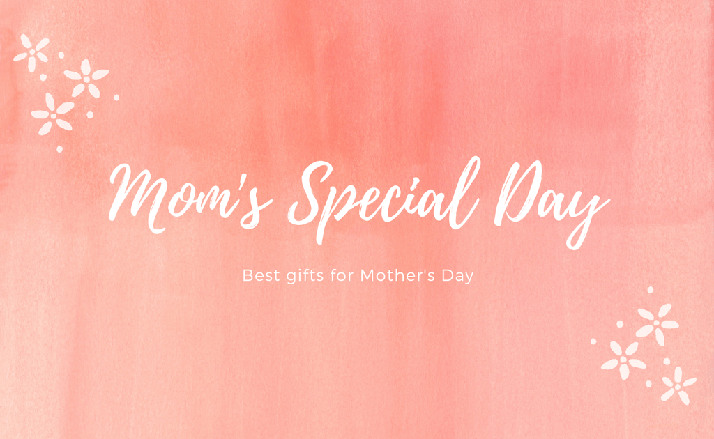 Best Gift For Your Mom