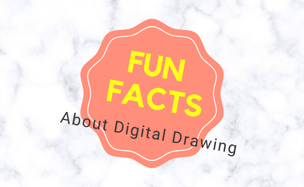 7 Fun Facts about Digital Drawing You Would Like to Know