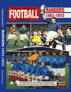Rangers 1951-1972 Through the Pages of Charles Buchan's Monthly,