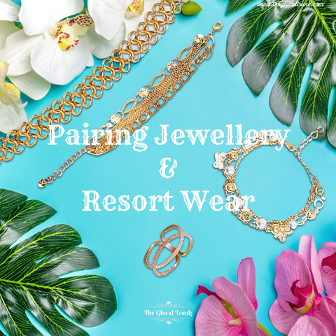 Pairing Jewellery & Resort wear