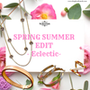 SPRING SUMMER EDIT - Eclectic