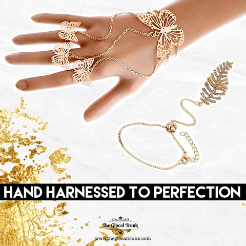 HAND HARNESSED TO PERFECTION