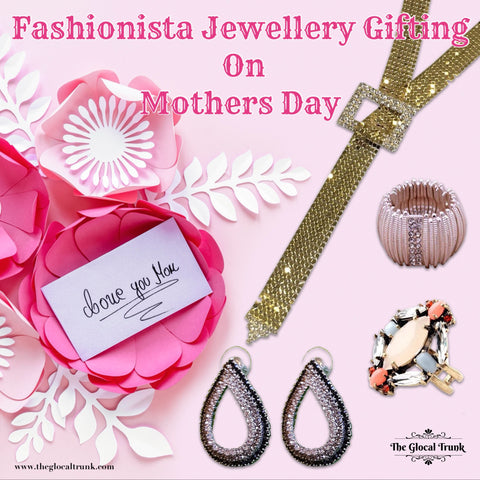Fashionista Jewellery Gifting On Mothers Day