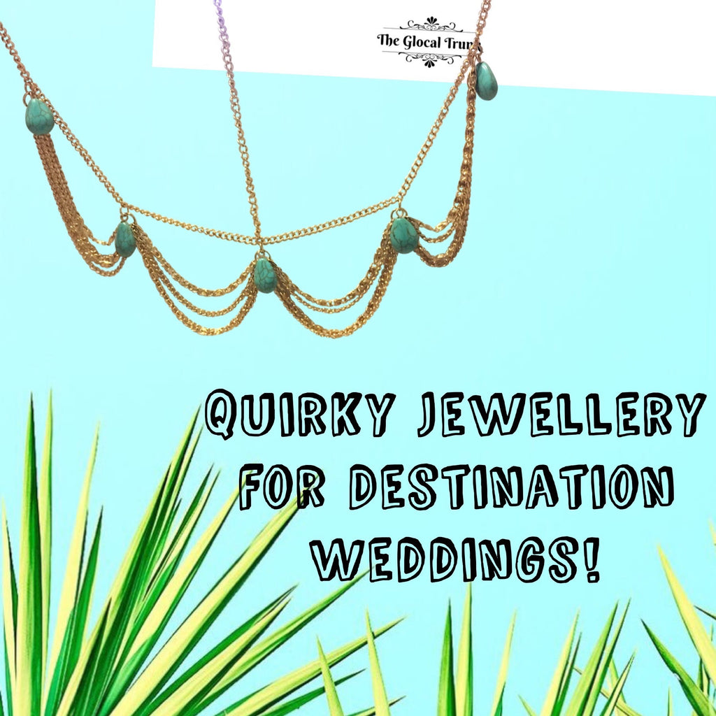 Quirky Jewellery for a Destination Wedding