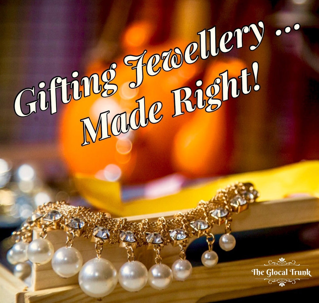 Gifting Jewellery…Made Right!