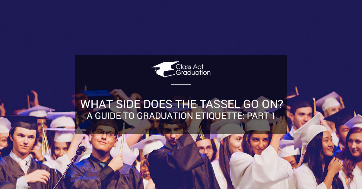 346c40e5afb What Side Does the Tassel Go On  A Guide to Graduation Etiquette  Part 1