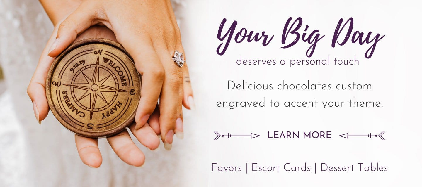 Your Big Day Deserves A Personal Touch - Delicious Chocolates Custom Engraved To Accent Your Theme