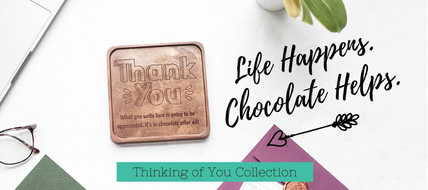 Life Happens. Chocolate Helps - Thinking of You Collection