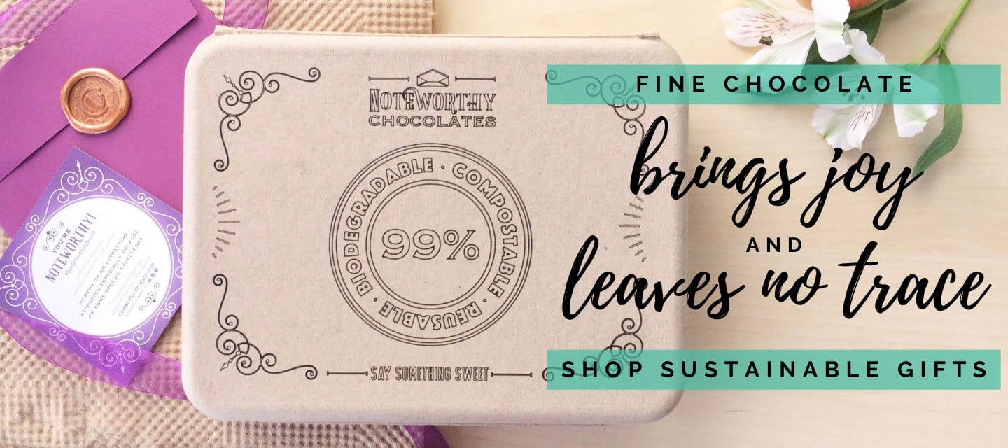 Fine Chocolate Brings Joy and Leaves No Trace - Shop Sustainable Gifts