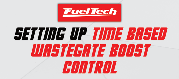 Setting Up Time Based Wastegate Boost Control