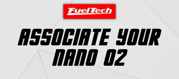 How to Associate your FuelTech WB-O2 Nano