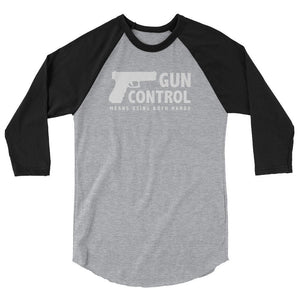 Gun Control Means Using Both Hands Raglan - drunkamerica.com