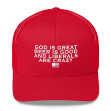 God is Great, Beer is Good, and Liberals are Crazy - drunkamerica.com