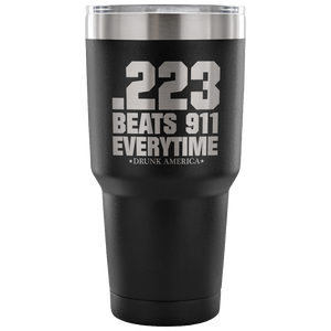 Tumblers Black .233 Beats 911 Everytime