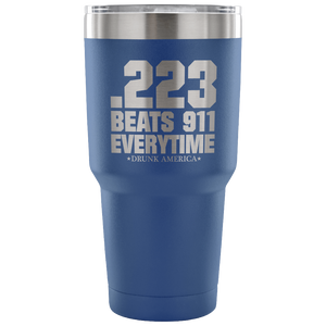 Tumblers Blue .233 Beats 911 Everytime