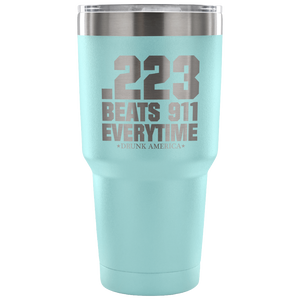 Tumblers Light Blue .233 Beats 911 Everytime
