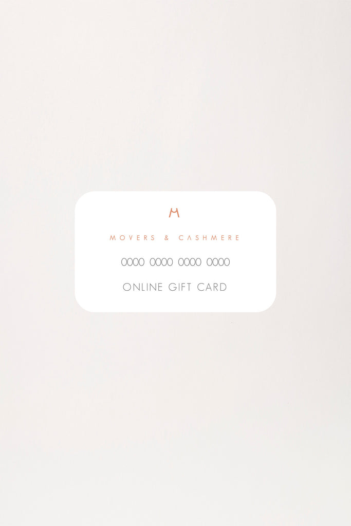 Online Gift Card (Available in Two Values) - Movers & Cashmere