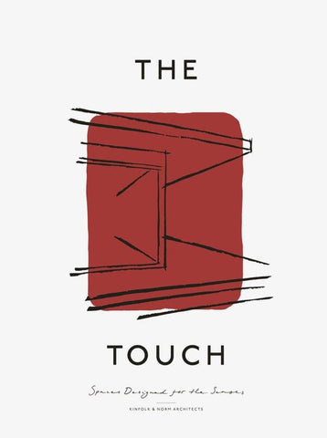 The Touch - Spaces Designed for the Senses - Movers & Cashmere