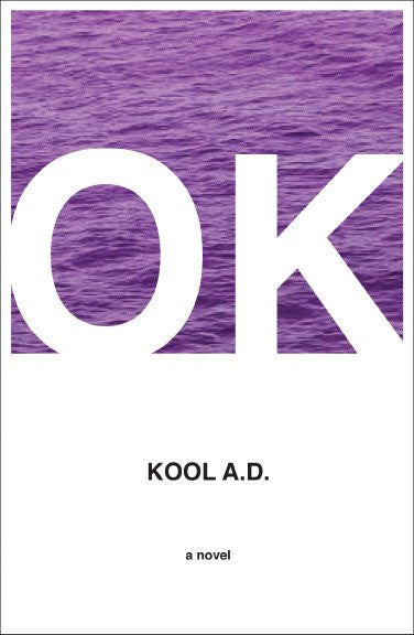 Why This Book Is Important and Things I Like and Don't Like About It, Plus Biographical Information About Me  A Book Review of OK by KOOL AD <br>by Helen Schreiner
