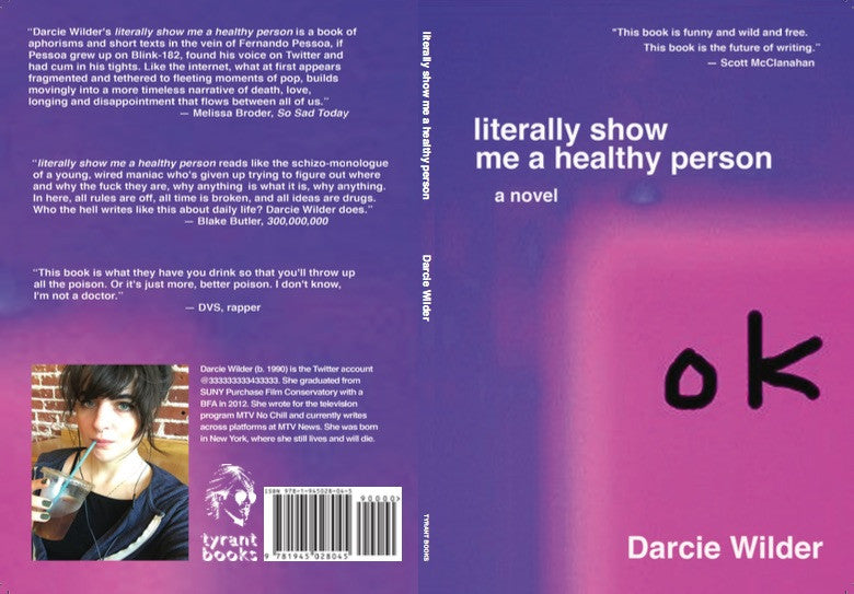 literally show me a healthy person (excerpt) <br>by Darcie Wilder
