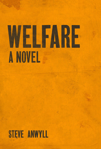 <em>Welfare</em> by Steve Anwyll