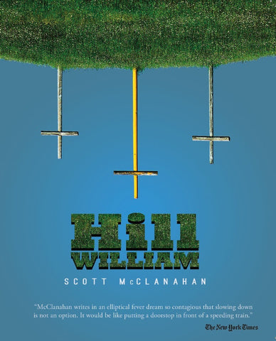 <em>Hill William</em> by Scott McClanahan