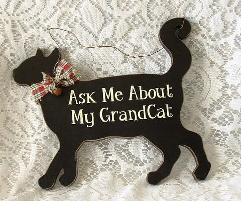 Black Cat Ask Me About My Grandcat Sign