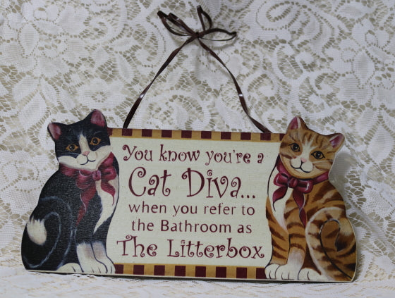 You Know You're a Cat Diva When You Refer to the Bathroom as the Litterbox Sign