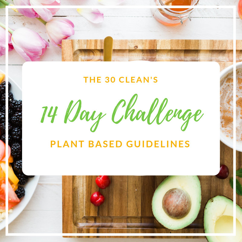 The 14 Day Super Clean Challenge - Plant Based - May 6