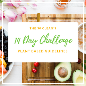 The 14 Day Super Clean Challenge - Plant Based - May 20