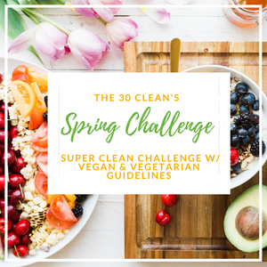 The Super Clean 30 Day Challenge - Vegan & Vegetarian