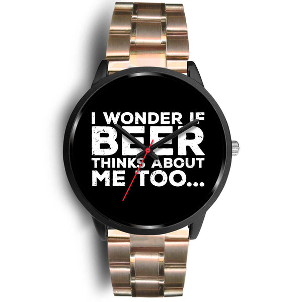 I Wonder If Beer Thinks About Me Too Watch Black Watch - The Beer Lodge