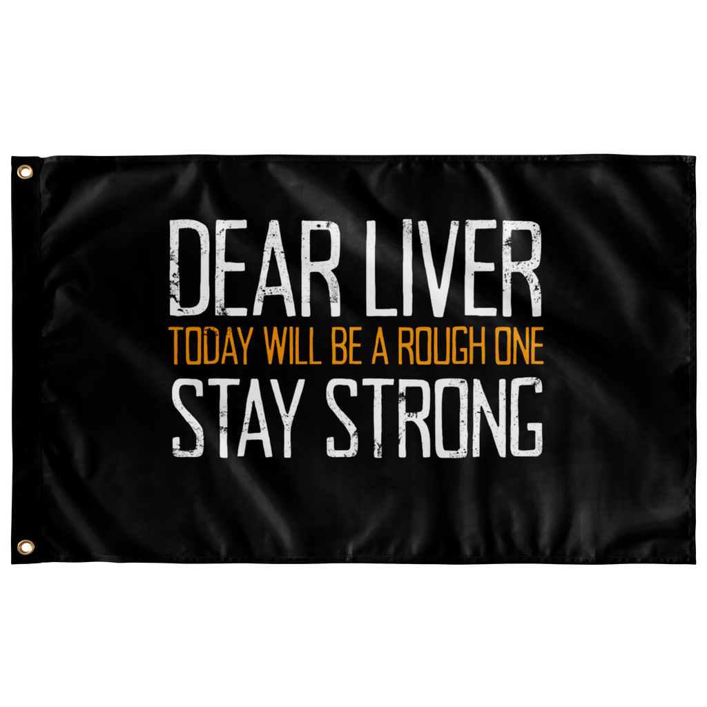 Dear Liver Stay Strong Flag - The Beer Life