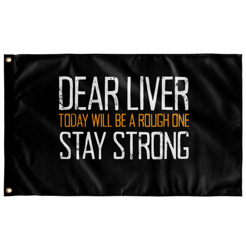 Dear Liver Stay Strong Flag Wall Flags - The Beer Lodge